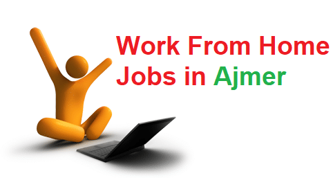 Work From Home Jobs in Ajmer