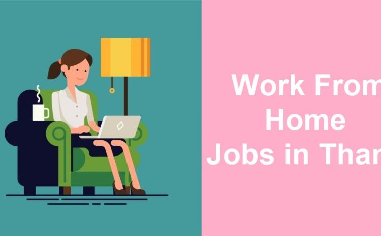 Work From Home Jobs in Thane